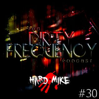 Hard Mike - Dirty Frequancy Vol. 30