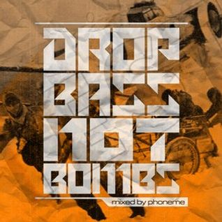 DJ Phoneme - Drop Bass not bombs @Drums.Ro Radio [august 2015]