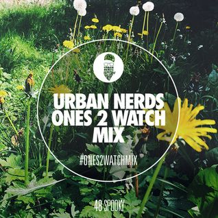 Spooky - Urban Nerds #Ones2Watch Mix