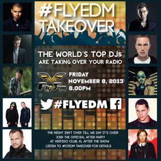 #FlyEDM Takeover : The World's Top 10 DJs Mixed and Remixed (08.11.13)
