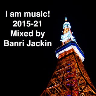 I am music! 2015-21 Mix for House dance