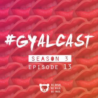#GYALCAST S3, E13: Corned Beef & Chewing Gum