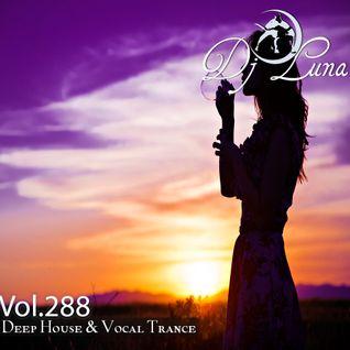PROGRESSIVE DEEP HOUSE TECH HOUSE - DJ LUNA - VOL.288