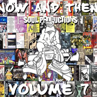 S.O.U.L. Productions Presents - Now & Then V7