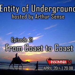 Arthur Sense - Entity of Underground #021: From Coast to Coast [April 2013] on Insomniafm.com