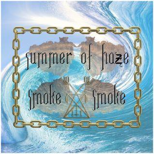 SUMMER OF HAZE X WDIS