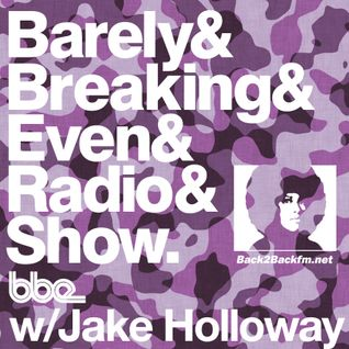The Barely Breaking Even Show with Jake Holloway - #24 - 9/4/14