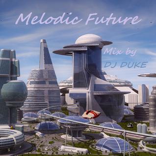DJ DUKE - MELODIC FUTURE (26.10.2012)