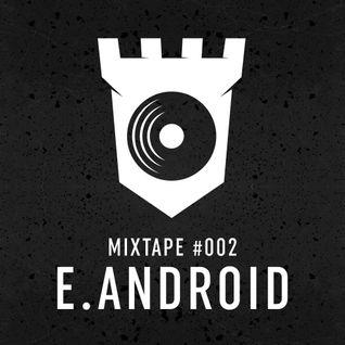 MIXTAPE #002 - E.android