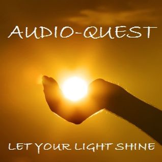 Audio-Quest - Let Your Light Shine