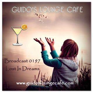 Guido's Lounge Cafe Broadcast 0197 Lost In Dreams (20151211)