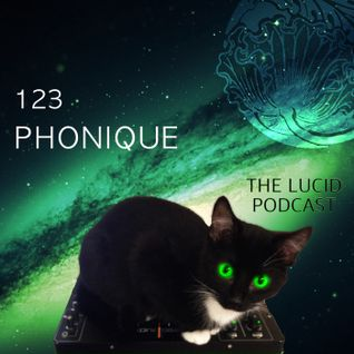 THE LUCID PODCAST 123: PHONIQUE, LUCIDFLOW-RECORDS.COM