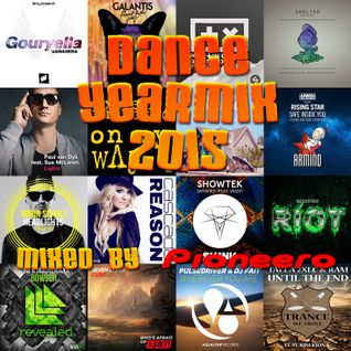 Dance Yearmix 2015 - Mixed By Pioneero
