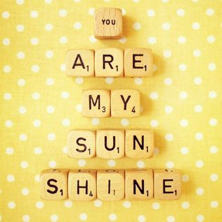 You are my sunshine 01
