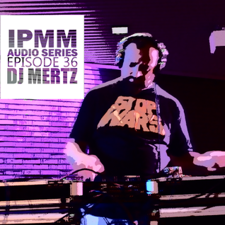 IPaintMyMind Audio Series: Episode 36 - DJ Mertz