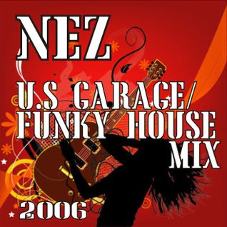 U.S GARAGE/VOCAL FUNKY HOUSE MIX FROM 2006