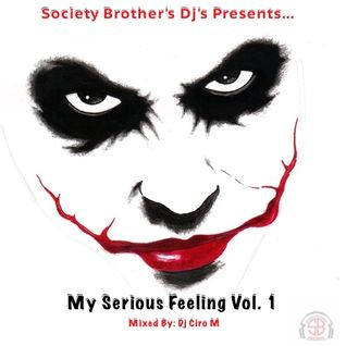 My Serious Feeling Vol. 1 - Mixed By Dj Ciro M