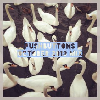 PushButtons - October 2013 Mix
