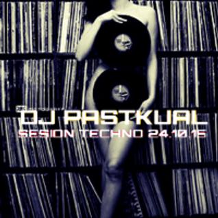 SESION TECHNO DE DJ PASTKUAL 24/10/15