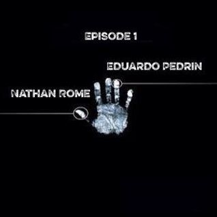 Episode 1 (Eduardo Pedrin B2B Nathan Rome)