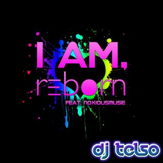 DJ TELSO -- I AM, REBORN feat. NOXIOUSMUSE