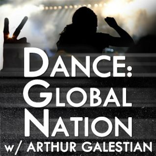 Dance: Global Nation 002 – Hour 1: Arthur Galestian Live at Universal CityWalk (July 2012)