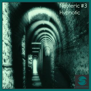 Neoteric-#3 - Hypnotic - Deep Melodic Techno