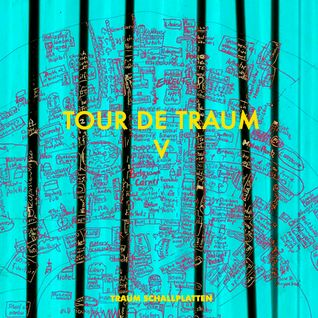 Tour De Traum 5 (mixed by Riley Reinhold for TRAUM)