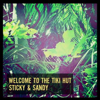 Sticky & Sandy: Welcome To The Tiki Hut