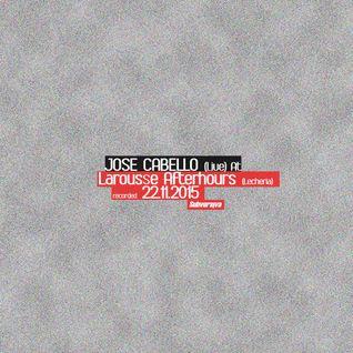Jose Cabello (Live) @ Larousse Afterhours (Lecheria) 22112015