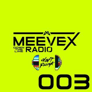 Meevex's Down The Line Radio: 003 'Deep and Daft Edition'