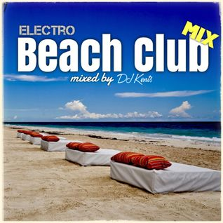 DJ KENTS - Beach Club Mix 2014 - electro 20141118