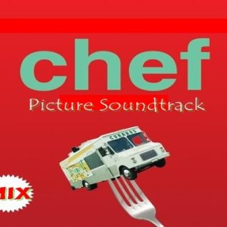 Chef Soundtrack In Mix