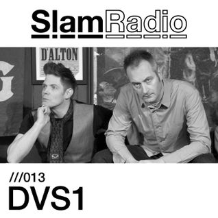 Slam Radio - 013 DVS1