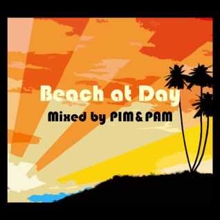 Beach at Day mixed by PIM&PAM