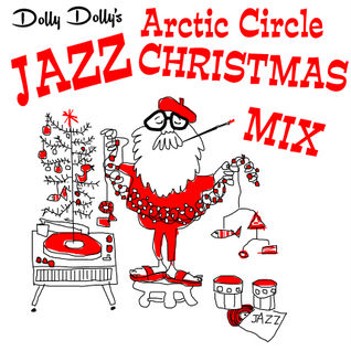 68 The Circle - Dolly Dolly's Jazz Christmas Mix 2014