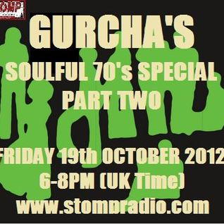 Gurcha's Soulful 70's Special Part Two on Stomp Radio