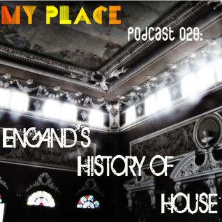 My Place Podcast 028: Engand's history of House