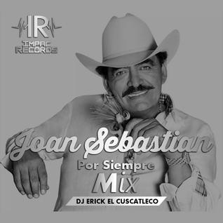 Joan Sebastian Por Siempre Mix By Dj El Cuscatleco I.R.