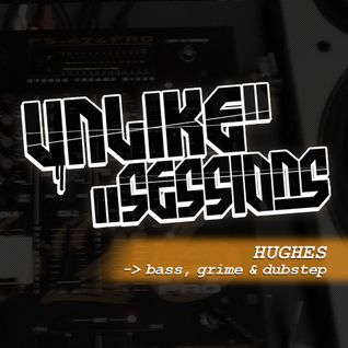 Unlike-Sessions_Dj Hughes 2016-02-26 // Bass, Grime &  Dubstep