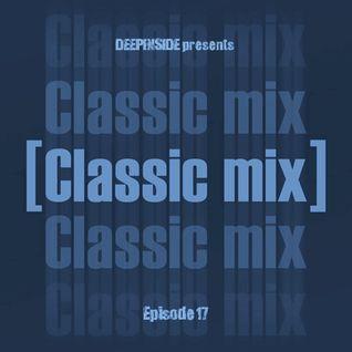 DEEPINSIDE pres CLASSIC MIX Episode 17