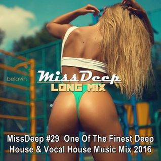 MissDeep #29 ★ One Of The Finest Deep House & Vocal House Music Mix 2016