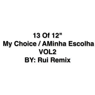 """13 Of 12"""" My Choice / A Minha Escolha VOL 2"""