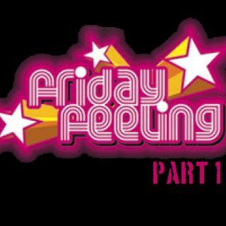 Friday Feeling Part 1