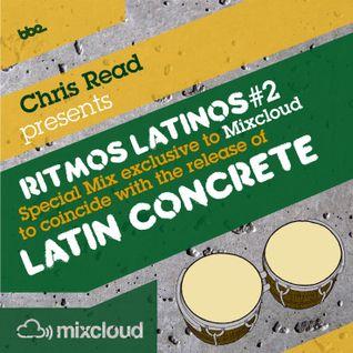 Chris Read Latin Concrete Special: Ritmos Latinos #2