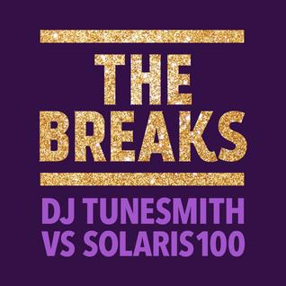 The Breaks Dj Tunesmith vs Dj Solaris100 Live