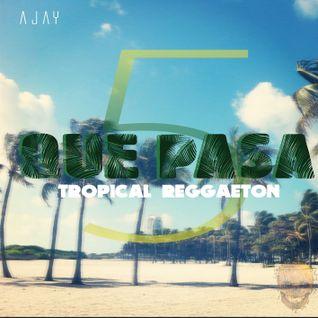 QUE PASA 5 (Tropical Reggaeton Mixtape)