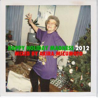 Akira Mizumoto / Happy Holiday Madness 2012