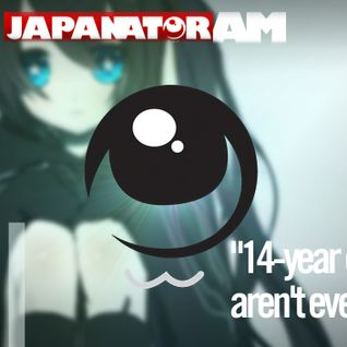 Japanator AM Episode 51: 14-year olds are not even human
