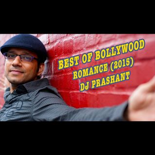 BEST OF BOLLYWOOD ROMANCE (2015) - MIXTAPE BY DJ PRASHANT